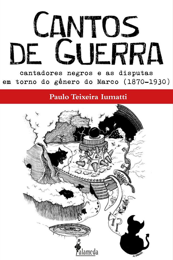 Cantos de Guerra, de Paulo Iumatti