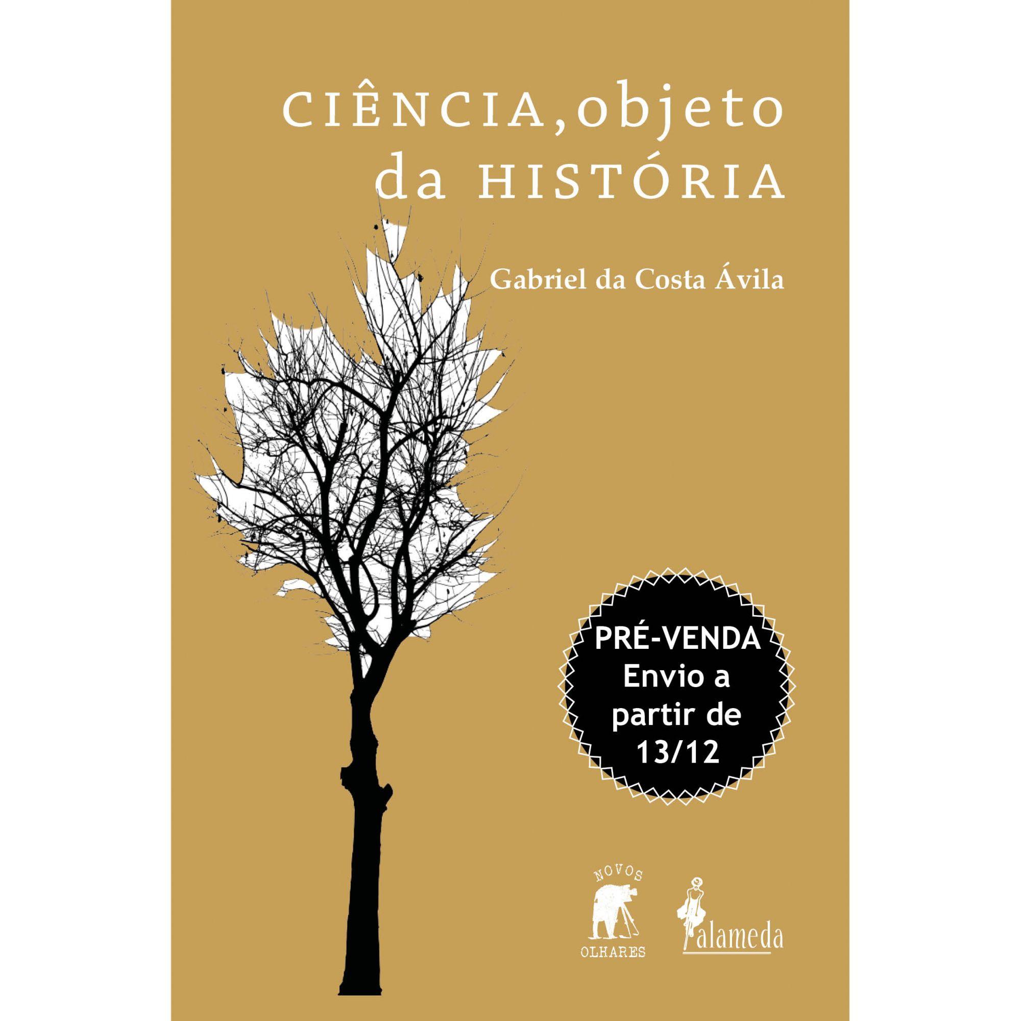 PRÉ-VENDA: Ciência, objeto da História, de Gabriel da Costa Ávila (ENVIO A PARTIR DO DIA 13/12/19)