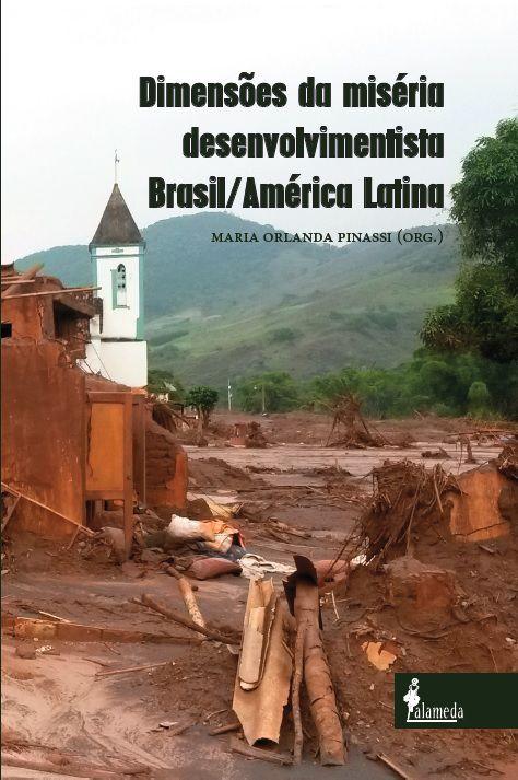 Dimensões da miséria desenvolvimentista Brasil/América Latina - Maria Orlanda Pinassi (org.)