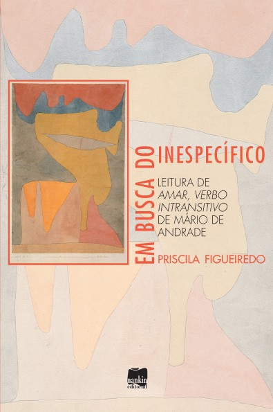 EM BUSCA DO INESPECÍFICO - Leitura de Amar, Verbo Intransitivo, de Mário de Andrade