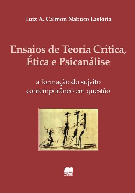 ENSAIOS DE TEORIA CRÍTICA, ÉTICA E PSICANÁLISE