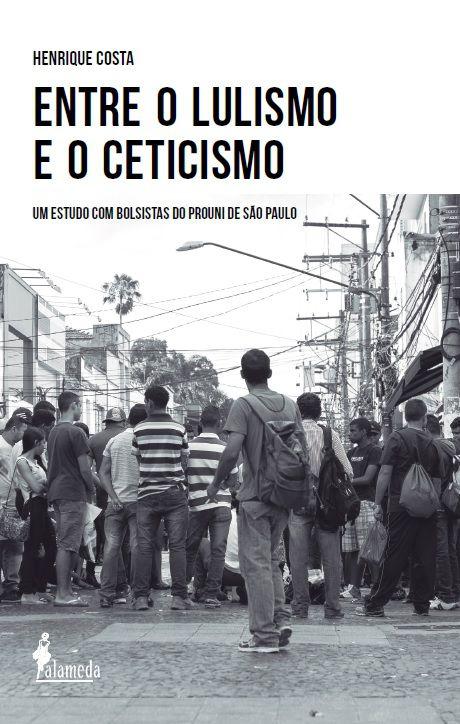 Entre o Lulismo e o ceticismo, de Henrique Costa