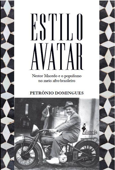 Estilo Avatar: Nestor Macedo e o populismo no meio afro-brasileiro