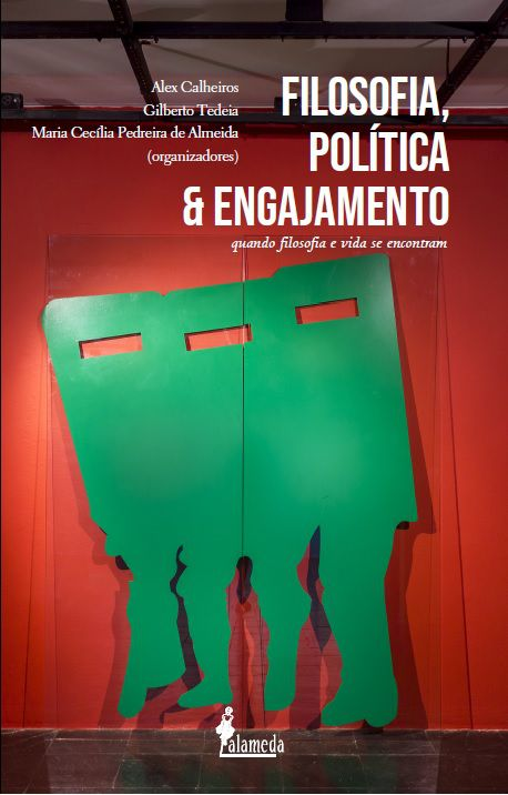 Filosofia, Política e Engajamento, org. Alex Calheiros, Gilberto Tedeia, Maria Cecília Pedreira