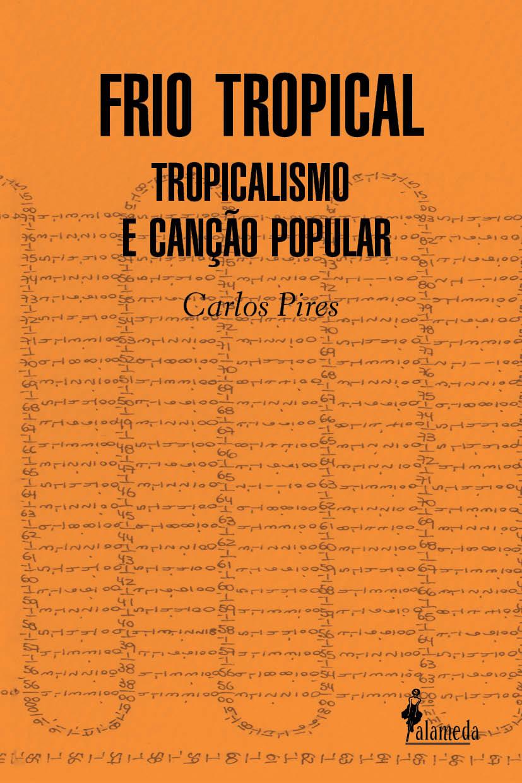 FRIO TROPICAL - TROPICALISMO E A CANÇÃO POPULAR