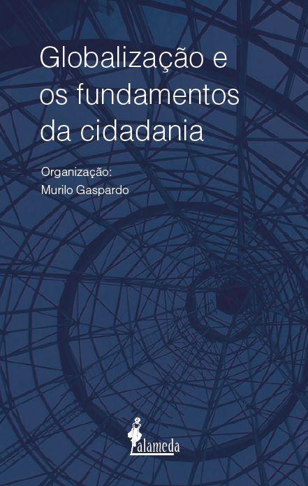 Globalização e os fundamentos da cidadania, org. Murilo Gaspardo