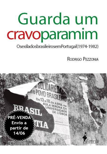 PRÉ-VENDA: Guarda um cravo para mim, de Rodrigo Pezzonia (ENVIO A PARTIR DO DIA 14/06/19)