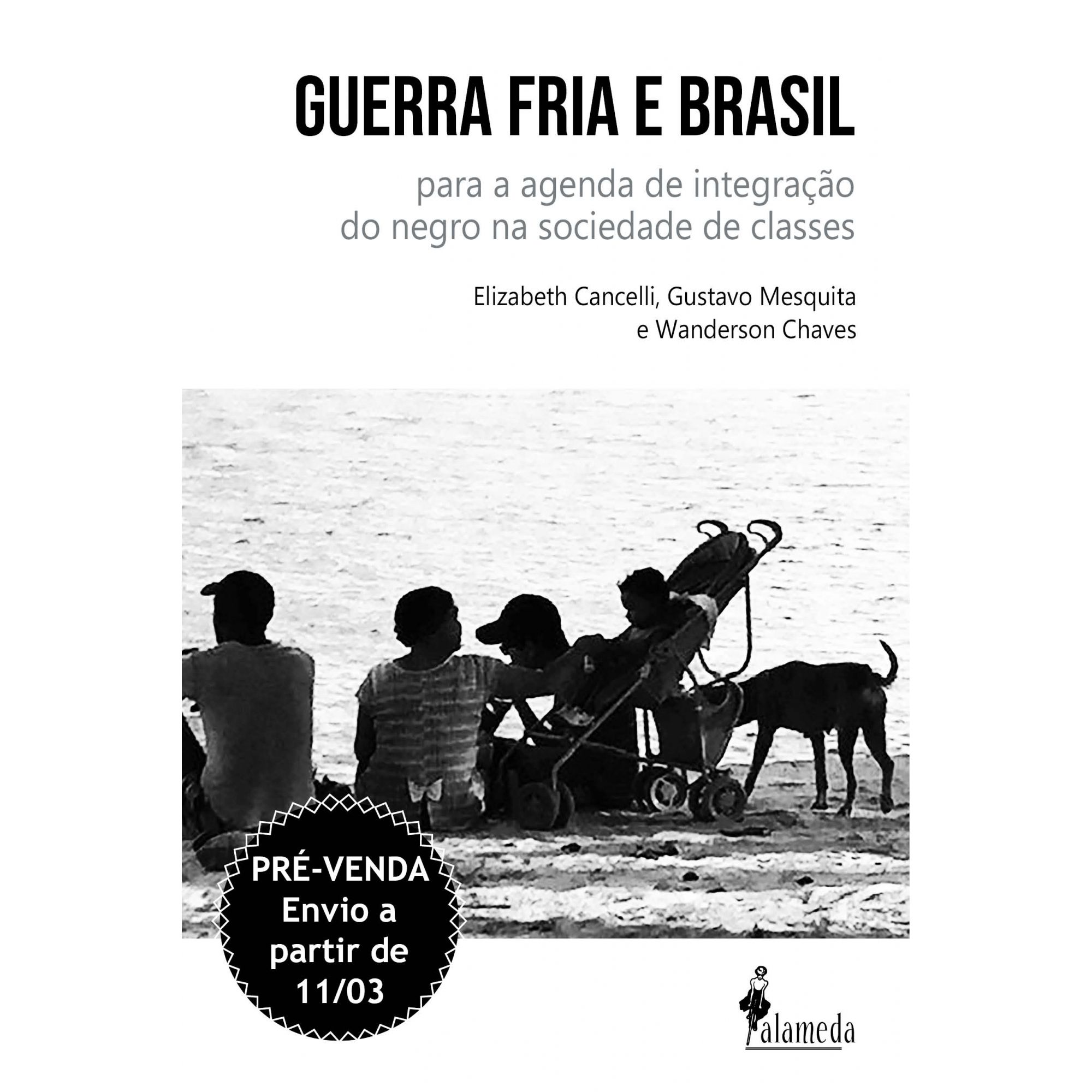 PRÉ-VENDA: Guerra Fria e Brasil, de Elizabeth Cancelli, Gustavo Mesquita e Wanderson Chaves (ENVIO A PARTIR DE 11/03/20)