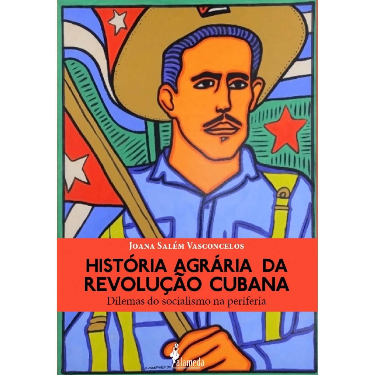 História Agrária da Revolução Cubana– Dilemas do socialismo na periferia