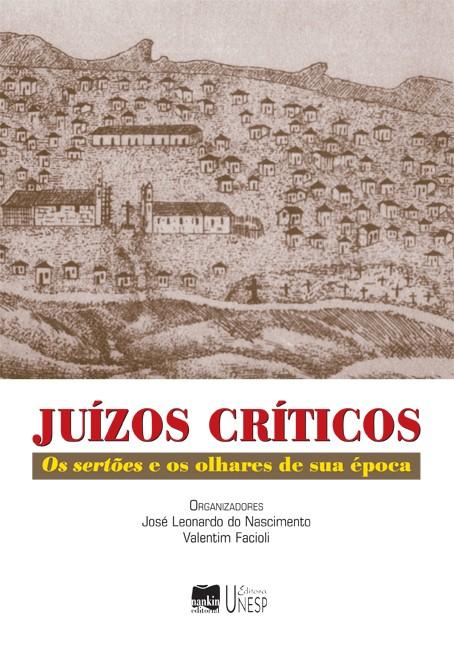 JUÍZOS CRÍTICOS - Os sertões e os olhares de sua época