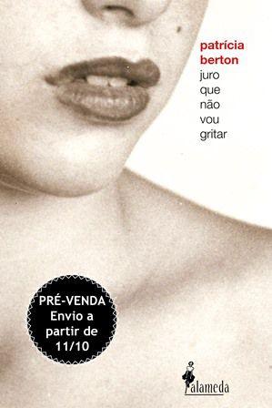 PRÉ-VENDA: Juro que não vou gritar, de Patrícia Berton (ENVIO A PARTIR DO DIA 11/10/19)