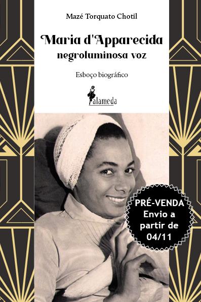 PRÉ-VENDA: Maria d'Apparecida negroluminosa voz, de Mazé Torquato Chotil (ENVIO A PARTIR DE 04/11/2020)