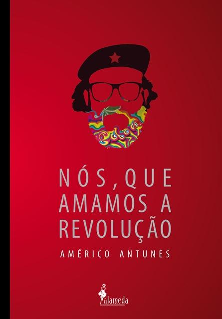 Nós que amamos a Revolução