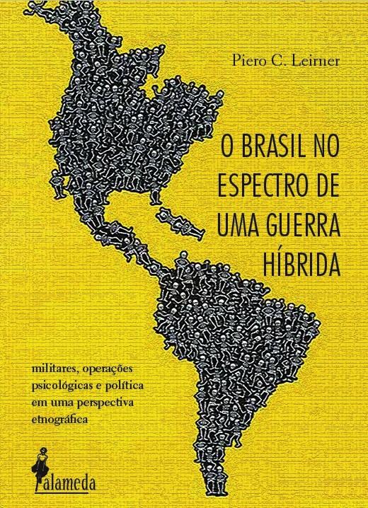O Brasil no espectro de uma guerra híbrida, de Piero C. Leirner
