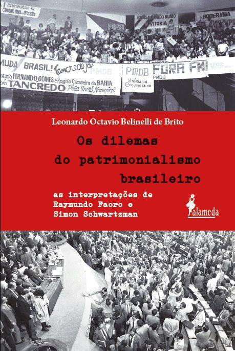 Os dilemas do patrimonialismo brasileiro - Leonardo Octavio Belinelli