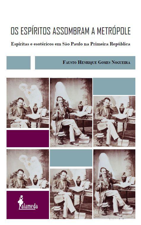 Os Espíritos Assombram a Metrópole, de Fausto Henrique Gomes Nogueira