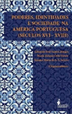 Poderes, Identidades e Sociedade na América Portuguesa (séculos XVI - XVIII)