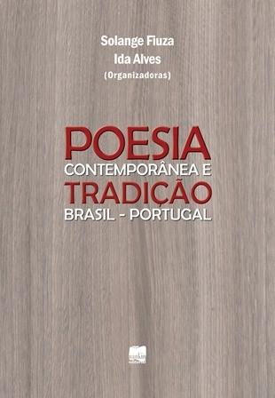 POESIA CONTEMPORÂNEA & TRADIÇÃO - Brasil e Portugal
