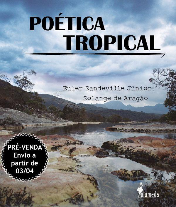 Poética Tropical - PRÉ VENDA (Envio a partir do dia 03/04)