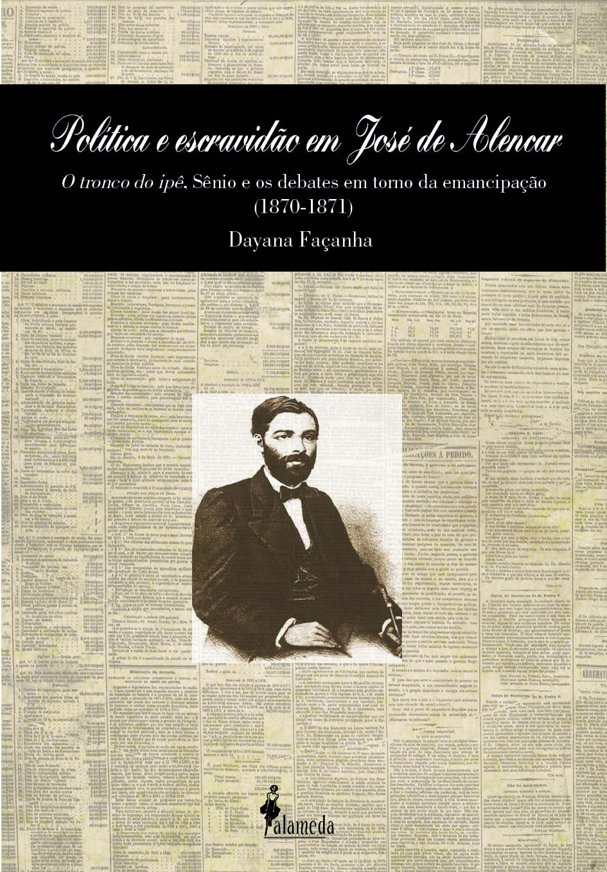 Política e escravidão em José de Alencar - O tronco do ipê, Sênio e os debates em torno da emancipação (1870-1871)