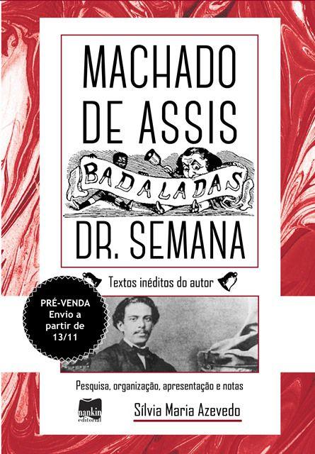 PRÉ-VENDA: Badaladas Dr. semana, por Machado Assis (ENVIO A PARTIR DE 13/11/19)