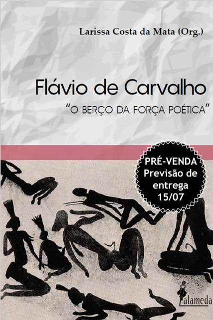 PRÉ-VENDA: Flávio de Carvalho, org. de Larissa Costa da Mata (PREVISÃO DE ENTREGA 15/07/20)