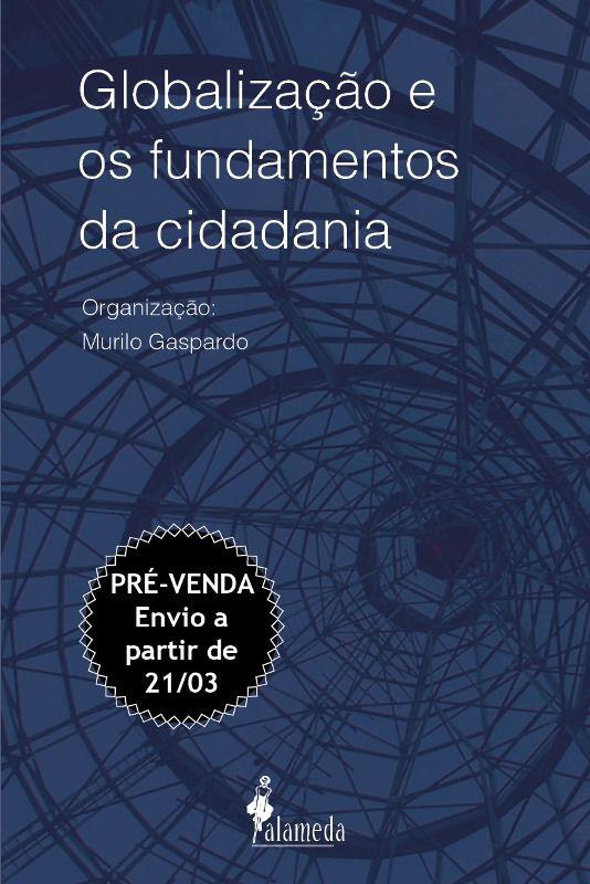 Pré - venda: Globalização e os fundamentos da cidadania - Murilo Gaspardo (envio: 21/03)