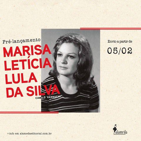 PRÉ-VENDA: Marisa Letícia Lula da Silva, de Camilo Vannuchi (ENVIO A PARTIR DE 05/02/2020)