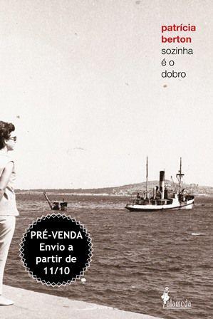 PRÉ-VENDA: Sozinha é o dobro, de Patrícia Berton (ENVIO A PARTIR DO DIA 11/10/19)