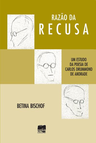 RAZÃO DA RECUSA - Um estudo da poesia de Carlos Drummond de Andrade