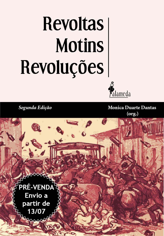 [PRÉ-VENDA]  Revoltas, motins e revoluções