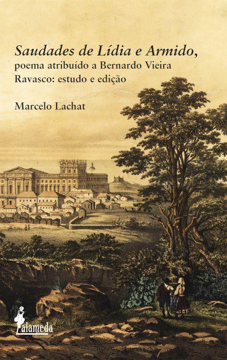 Saudades de Lídia e Armido, poema atribuído a Bernardo Vieira Ravasco: estudo e edição