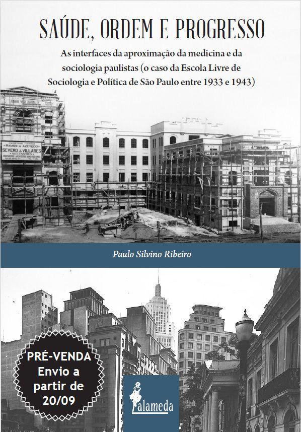 PRÉ-VENDA: Saúde, ordem e progresso, de Paulo Silvino Ribeiro (ENVIO A PARTIR DO DIA 20/09/19)