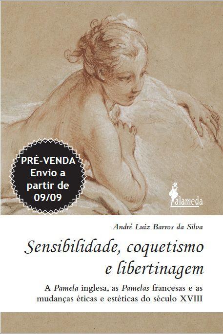 PRÉ-VENDA: Sensibilidade, coquetismo e libertinagem, de André Luiz Barros da Silva (ENVIO A PARTIR DE 09/09/19)