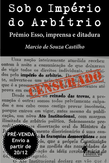 PRÉ-VENDA: Sob o império do arbítrio, de Marcio de Souza Castilho (ENVIO A PARTIR DO DIA 20/12/19)