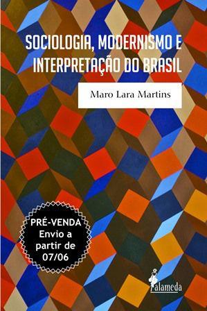 PRÉ-VENDA: Sociologia, modernismo e interpretação do Brasil (ENVIO A PARTIR DO DIA 07/06/19)