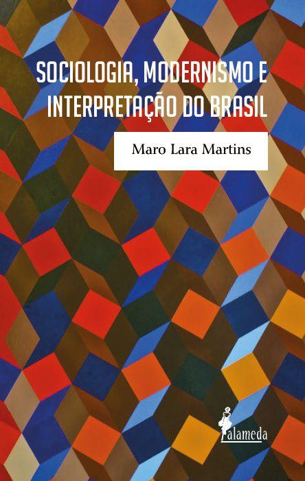 Sociologia, modernismo e interpretação do Brasil
