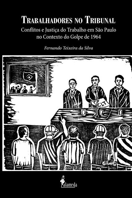 Trabalhadores no Tribunal: Conflitos e Justiça do Trabalho em São Paulo no Contexto do Golpe de 1964