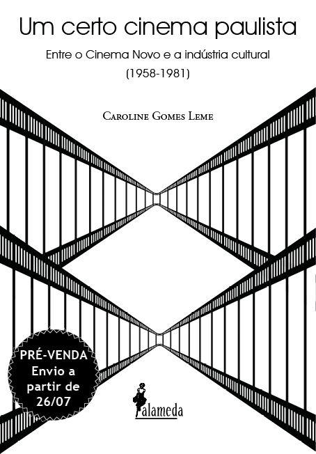 PRÉ-VENDA: Um certo cinema paulista, de Caroline Gomes Leme (ENVIO A PARTIR DE 26/07/19)