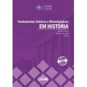 Fundamentos Teóricos e Metodológicos em História