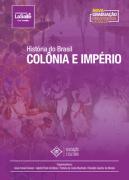 História do Brasil Colônia e Império
