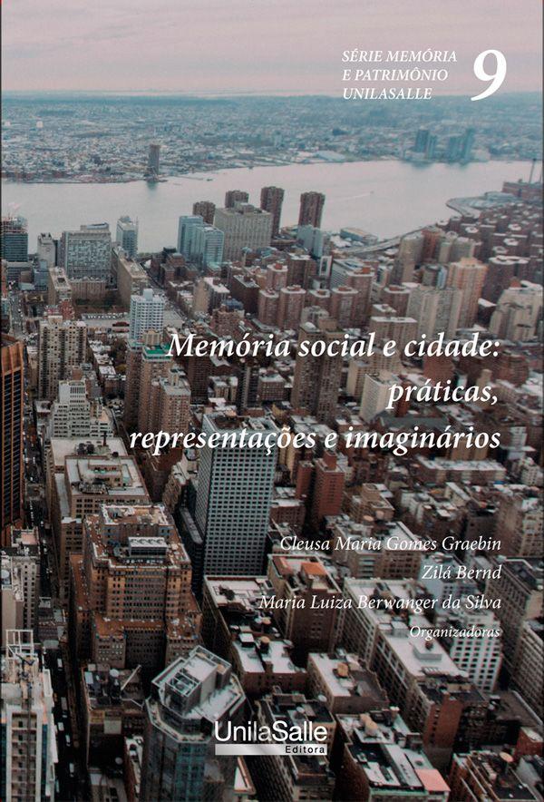 Memória social e cidade: práticas, representações e imaginários