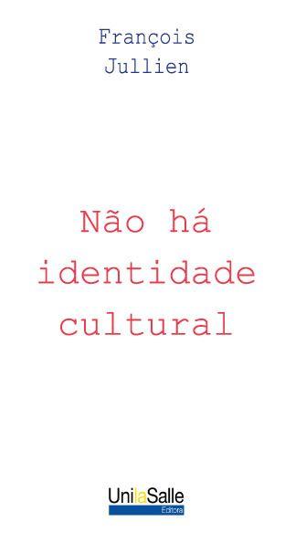 Não há identidade cultural