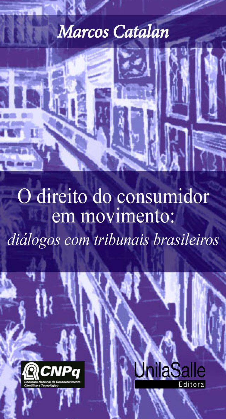 O direito do consumidor em movimento: diálogos com tribunais brasileiros 2. ed.