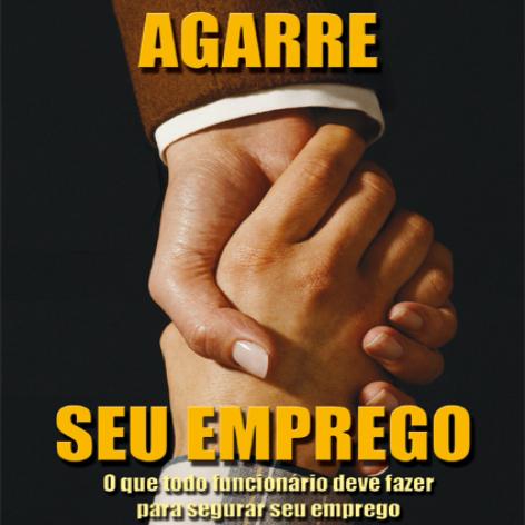 Videocurso Online: AGARRE SEU EMPREGO - Luiz Marins  - Videocurso Commit
