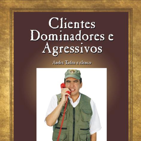 Videocurso Online: CLIENTES DOMINADORES E AGRESSIVOS - André Tadeu  - Videocurso Commit