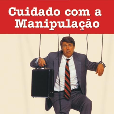 Videocurso Online: CUIDADO COM A MANIPULAÇÃO - Luiz Marins  - Videocurso Commit