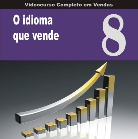 Videocurso Online: Curso em Vendas nº08 - O IDIOMA QUE VENDE - Eduardo Botelho  - Videocurso Commit