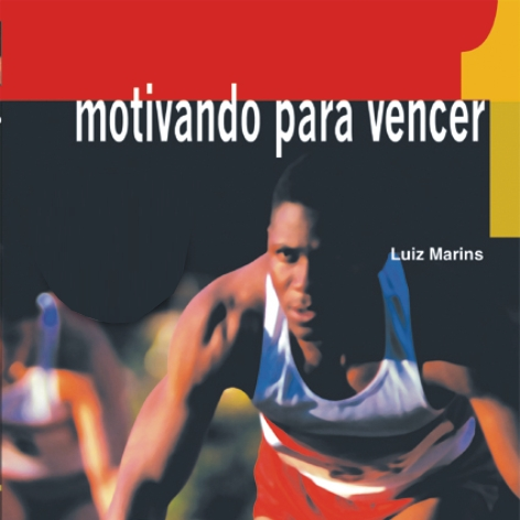 Videocurso Online: MOTIVANDO PARA VENCER - I - Luiz Marins  - Videocurso Commit