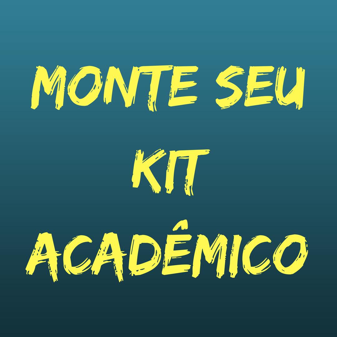 Monte seu Kit Acadêmico